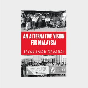 an-alternative-vision-for-malaysia