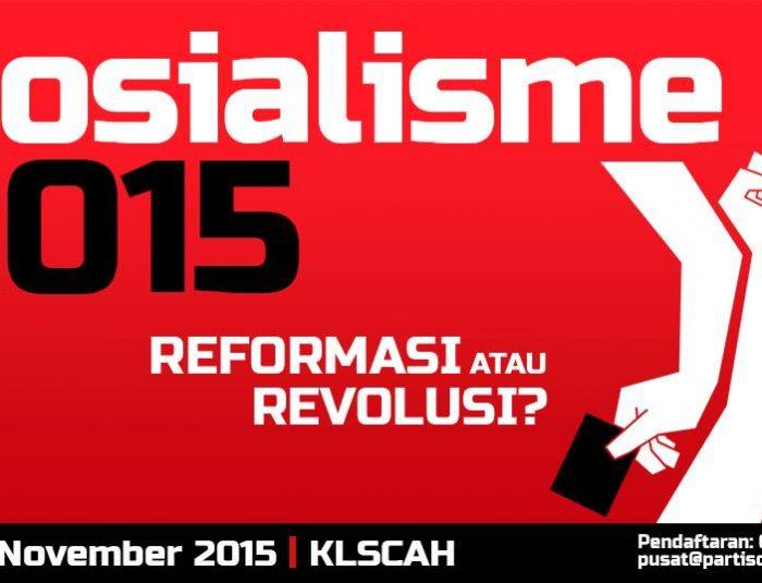 Socialisme 2015; ASEAN Untuk Korporat atau Marhean & Reformasi atau Revolusi