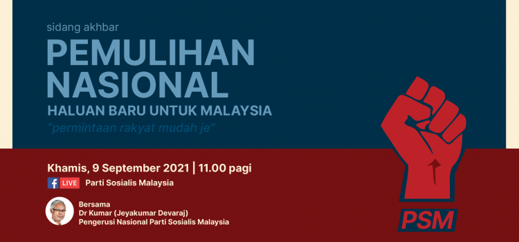 A New Deal for Malaysia – Socialists Launch Progressive Recovery Plan